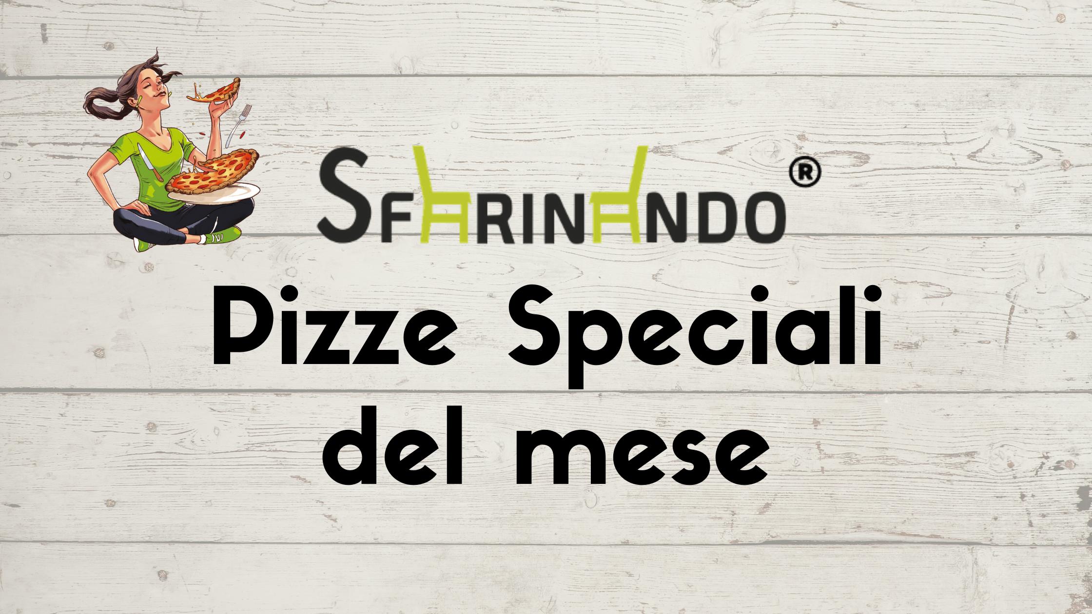 pizze speciali del mese sfarinando